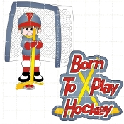 Born To Play Hockey