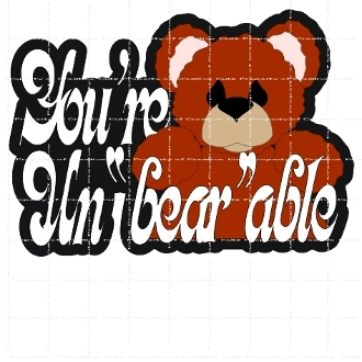 You're Unbearable